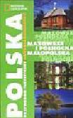 Mazowsze i Północna Małopolska Przewodnik turystyczny