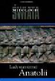 Ludy Starożytnej Anatolii Mitologie świata t.22