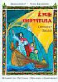 Hunt Marigold, Kołodziejski Paweł - Życie Chrystusa opowieści biblijne