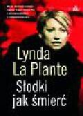 La Plante Lynda - Słodki jak śmierć