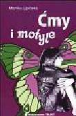Lipińska Monika - Ćmy i motyle