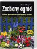 Bisgrove Richard - Zadbany ogród Sztuka planowania i pielęgnacji ogrodu