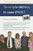 Ronna Lichtenberg - To nie tylko biznes, to samo życie!