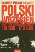 Piekałkiewicz Janusz - Polski Wrzesień. Hitler i Stalin rozdzierają Rzeczpospolitą