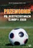 Wojciechowski Konrad, Kmila Dariusz - Przewodnik po Mistrzostwach Europy 2008