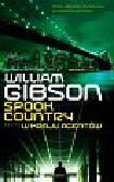 Gibson William - Spook Country W kraju agentów