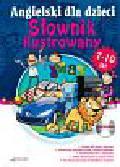 Angielski dla Dzieci Słownik ilustrowany dla dzieci w wieku 7-10 lat + CD