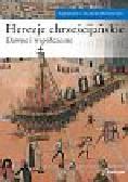 Riparelli Enrico - Herezje chrześcijańskie Dawne i współczesne