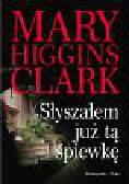 Higgins Clark Mary - Słyszałem już tę śpiewkę