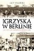 Walters Guy - Igrzyska w Berlinie Jak Hitler ukradł olimpijski sen