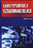 Spyra Zbigniew - Kanały dystrybucji kształtowanie relacji
