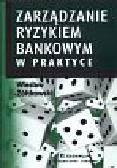 Żółtkowski Wiesław - Zarządzanie ryzykiem bankowym w praktyce