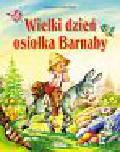 Święcińska Wioletta - Wielki dzień osiołka Barnaby