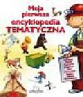 Moja perwsza encyklopedia tematyczna