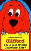 Bridwell Norman - Clifford Gdzie jest Wielki Czerwony Pies