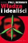 Berman Paul - Władza i idealiści