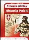 Pilikowski Jerzy - Słownik szkolny historia Polski