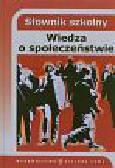 Pilikowski Jerzy - Słownik szkolny Wiedza o społeczeństwie