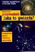 Dambeck Thorsten, Dambeck Susanne - Mój pierwszy przewodnik Jaka to gwiazda