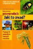Garbaczyk Henryk, Garbarczyk Małgorzata - Mój pierwszy przewodnik Jaki to owad