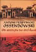 Ossendowski Antoni Ferdynand - Od szczytu do otchłani