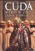 Łaszewski Wincenty - Cuda Maryi w życiu Jana Pawła II