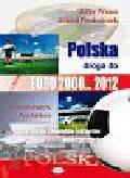 """Wrzos Jerzy, Piechniczek Antoni - Polska droga do EURO 2008 2012. Dla kibiców, zawodników i ekspertów """"wielkiego futbolu"""""""