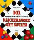 Luck Steve - Najciekawsze gry świata 101 pomysłów na dobrą zabawę