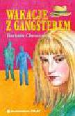 Ciwoniuk Barbara - Wakacje z gangsterem