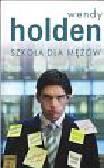 Holden Wendy - Szkoła dla mężów