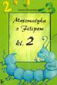 Śliwerska Iwona - Matematyka z Filipem klasa 2