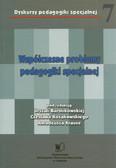 Red. Bartnikowska U., Kosakowski C., Krause A. - Wspóczesne problemy pedagogiki specjalnej