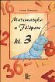 Śliwerska Iwona - Matematyka z Filipem klasa 3