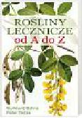 Bohne Burkhard, Dietze Peter - Rośliny lecznicze od A do Z