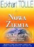 Tolle Eckhart - Nowa ziemia przebudzenie świadomości sensu życia