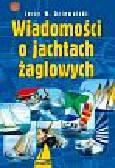 Dziewulski Jerzy W. - Wiadomości o jachtach żaglowych