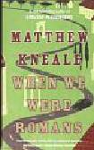 Kneale Matthew - When We Were Romans