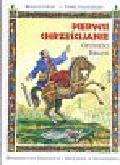 Hunt Marigold, Kołodziejski Paweł - Pierwsi chrześcijanie Opowieści biblijne