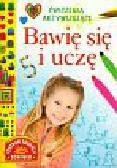 Stasica Jadwiga - Bawię się i uczę Ćwiczenia aktywizujące