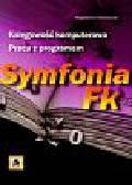Chomuszko Magdalena - Księgowość komputerowa Praca z programem Symfonia FK