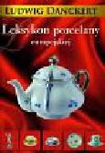 Danckert Ludwig - Leksykon porcelany europejskiej
