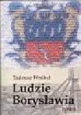 Wróbel Tadeusz - Ludzie Borysławia Tom 2. Opowieść o ludziach niezwykłego miasta