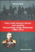 Kulik Mariusz - Polacy wśród wyższych oficerów armii rosyjskiej Warszawskiego Okręgu Wojskowego 1865 -1914