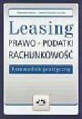 Huszcz Zbigniew, Tkaczyk-Osińska Iwona - Leasing – prawo, podatki, rachunkowość. Przewodnik praktyczny