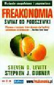 Levitt Steven D., Dubner Stephen J. - Freakonomia Świat od podszewki