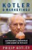 Kotler Philip - Kotler o marketingu Jak tworzyć zdobywać i dominować na rynkach