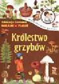 Będkowska Hanna - Królestwo grzybów Młody obserwator przyrody