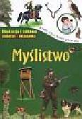 Roszkowski Rafał - Myślistwo Młody obserwator przyrody. Edukacja i zabawa