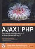 Cristian Darie, Brinzar Bogdan, Bucica Mihai - Ajax i PHP Tworzenie interaktywnych aplikacji internetowych