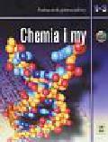 Janiuk Ryszard, Skrok Krystyna - Chemia i my 1 - 3 Podręcznik + CD